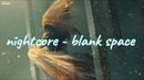 Nightcore - blank space (lyrics)