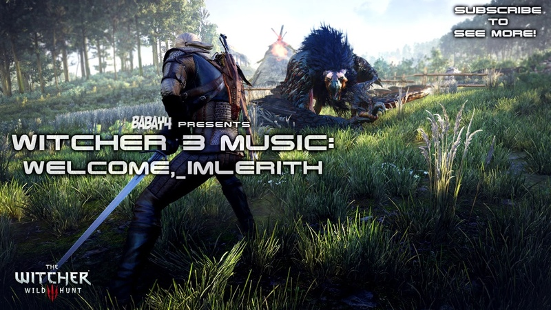 Witcher 3: Wild Hunt SOUNDTRACK - Welcome, Imlerith