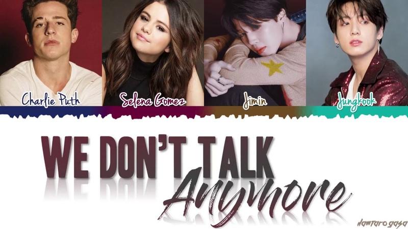 Jungkook Jimin Charlie Puth Selena Gomez 'We Don't Talk Anymore' Lyrics