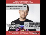 Alex Preston vs Kid Massive &amp Jolly - Stage Pride (Dj Sergio Fresh, Dj Andersen MashUp)
