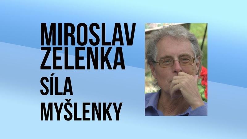 ŽIVĚ: Miroslav Zelenka - Síla myšlenky