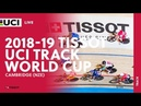 2018-2019 Tissot UCI Track World Cup – Cambridge (NZE)