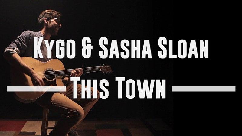 Kygo Sasha Sloan - This Town ACOUSTIC Nick Warner COVER