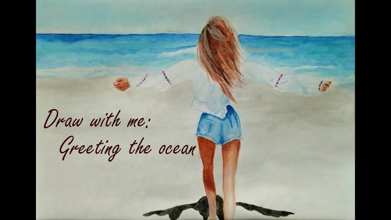 Draw with me: Greeting the ocean