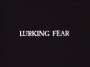 Сокрытый ужас Lurking Fear 1994