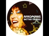 Afropeans Feat. Inaya Day - Better Things (SykeNSugarstarr Remix)