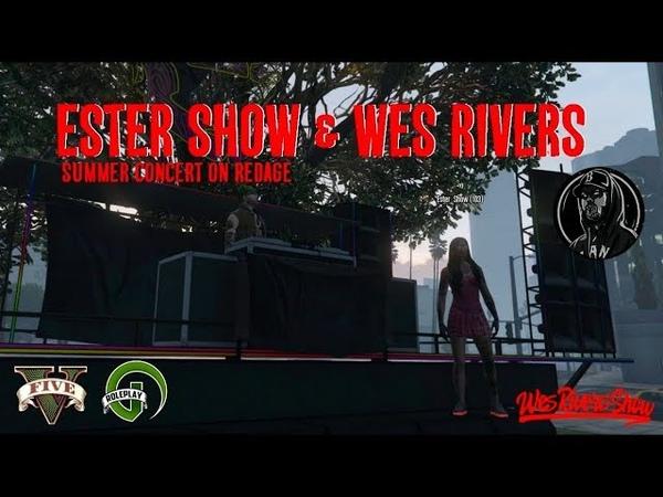 GTA5 SUMMER CONCERT on RedAge ESTER WES WES RIVERS SHOW