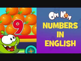 Учим английский с Ам Нямом / Числа на английском / Английский для детей