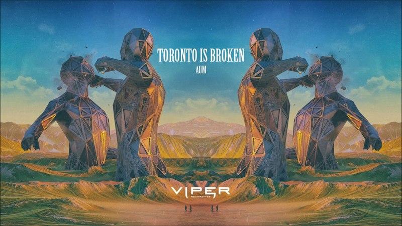 Toronto Is Broken - Aum