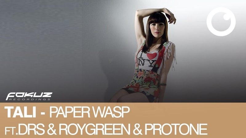 Tali ft. DRS Roygreen and Protone - Paper Wasp [Fokuz Recordings]
