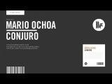 Mario Ochoa - Conjuro - Original Mix