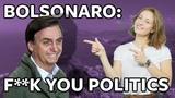 ICYMI International wave of f you politics reaches Brazil courtesy of Jair Bolsonaro