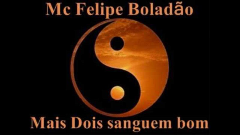 Felipe Boladão - Mais dois Sangue Bom
