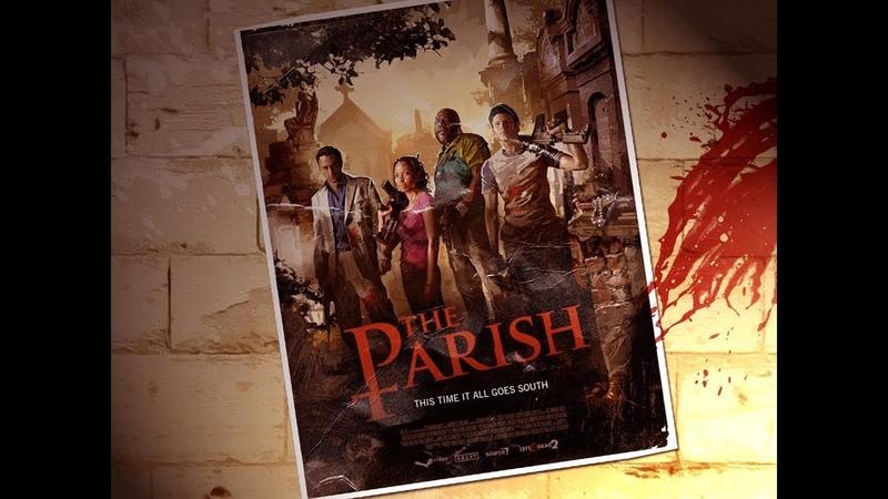 Прохождение Parish в LEFT4DEAD2 (GAMEMANIA) - Запись от 27.08.18