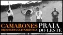 Camarones Orquestra Guitarrística Praia de Leste Clip Oficial