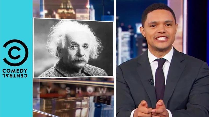 Was Albert Einstein Racist? | The Daily Show With Trevor Noah