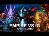 Dota2 Empire VS IG EPIC COMBO