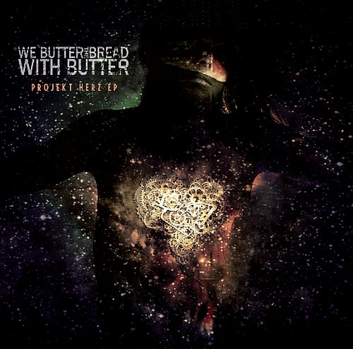 We Butter the Bread with Butter - Projekt Herz (EP)
