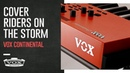 VOX CONTINENTAL Riders On The Storm Cover The Doors