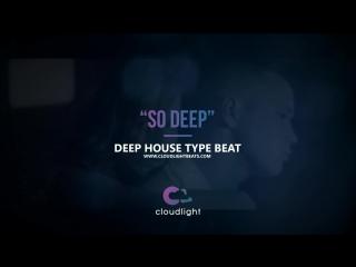 DEEP HOUSE x FEDUK x Элджей x IVAN VALEEV type beat 2018 - SO DEEP (prod by @CLOUDLIGHTBEATZ)