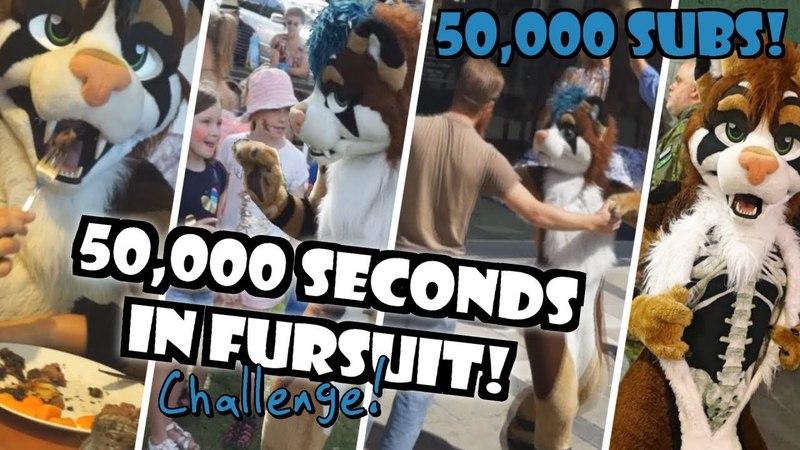 50,000 SECONDS IN FURSUIT! 0.0