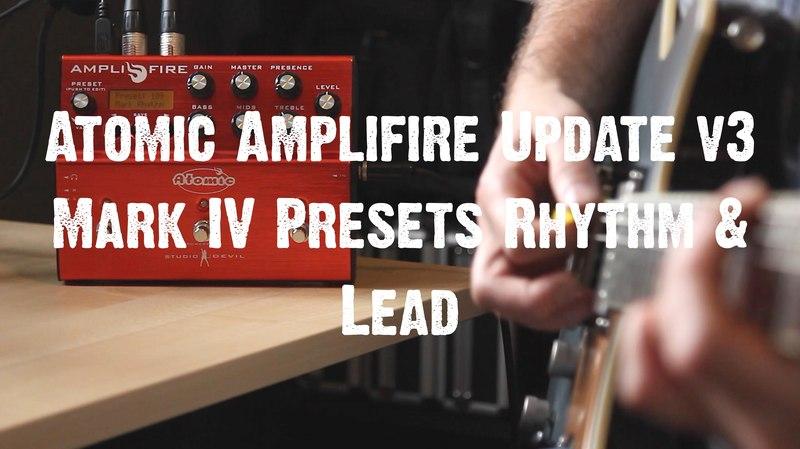 Atomic Amplifire Update v3 - Mark IV Presets Rhythm Lead