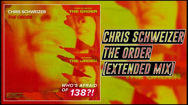 Chris Schweizer - The Order (Extended Mix) [Who's Afraid Of 138!]