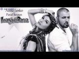 Anna Lesko feat. Pavel Stratan - Leagana barca (Lyric Video)