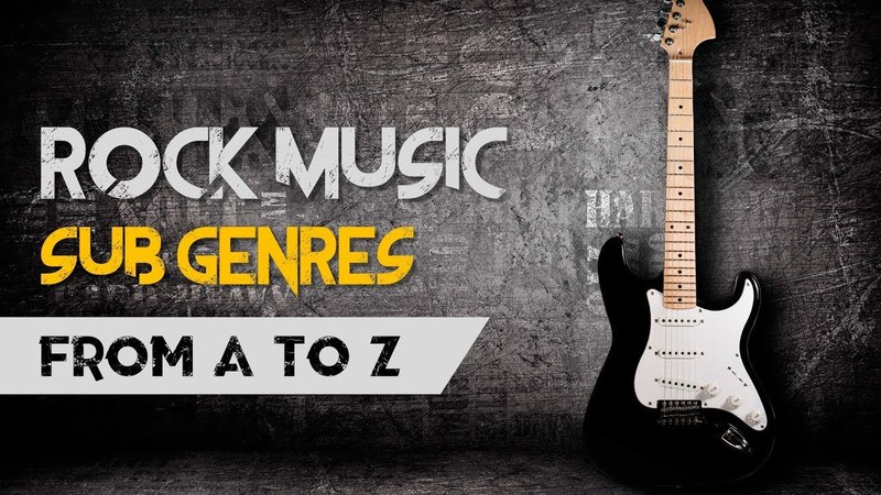 The A-Z of Rock: Guide To Sub-Genres