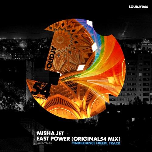 Misha Jet - East Power (Original54 Mix) [2017]