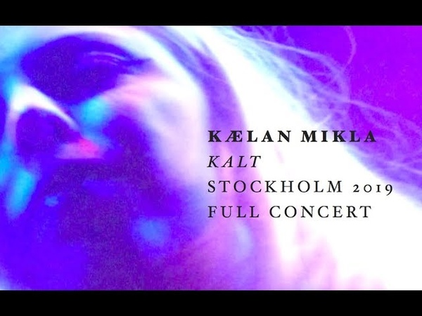 Kælan Mikla live Stockholm 2 February 2019 full show