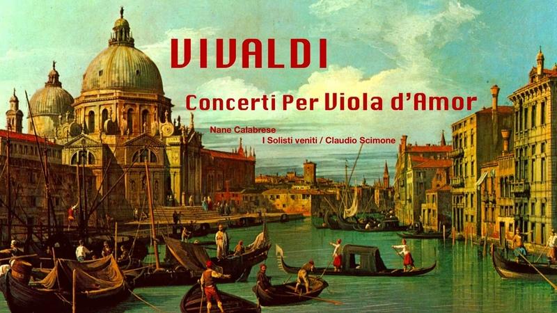 Vivaldi - Concerti Per Viola d'Amor (Century's recording : Nane Calabrese/Scimone)