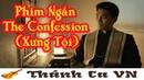 PHIM NGẮN THE CONFESSION - (XƯNG TỘI) - THUYẾT MINH TIẾNG VIỆT