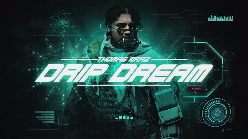 Премьера♫ Thomas Mraz - «Drip Dream» ⏪Two®⏩