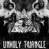 UNHOLY TRIANGLE