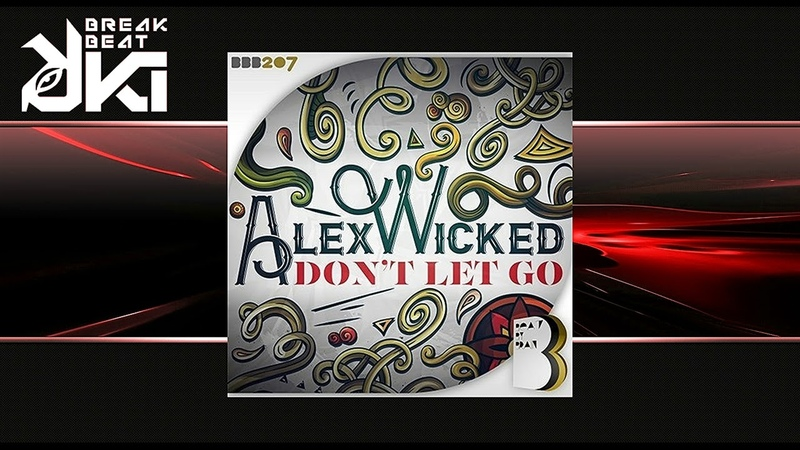 Alex Wicked - Dont Let Go (Original Mix) Beat By Brain