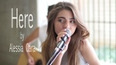 Here by Alessia Cara acoustic cover by Jada Facer