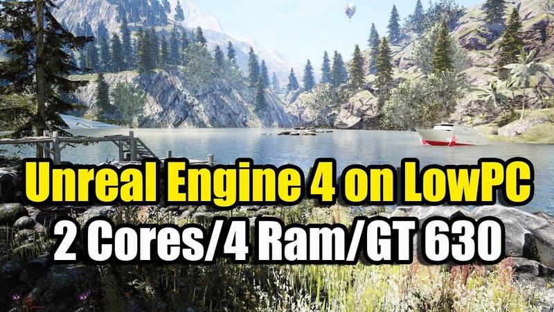 Запуск Unreal Engine 4 на слабом ПК, как его установить