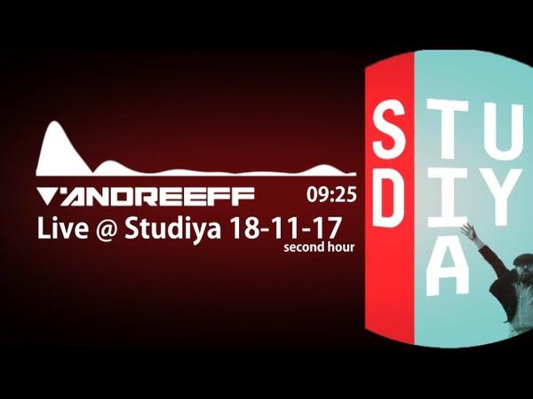 Andreeff - Live @ Studiya 18-11-17 [2 hour]