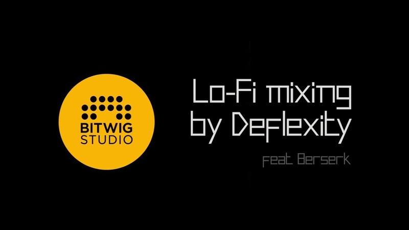 Deflexity – Lo-Fi Mixing (BitWig Studio)