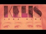 Kelis - 'Jerk Ribs' (Will Saul &amp Komon Remix)