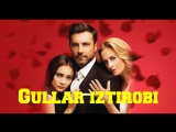 Gullar Iztirobi ( Turk seriali Uzbek Tilida)12-qism Гуллар Изтироби ( Tурк сериали Узбек тилида) 12-кисм