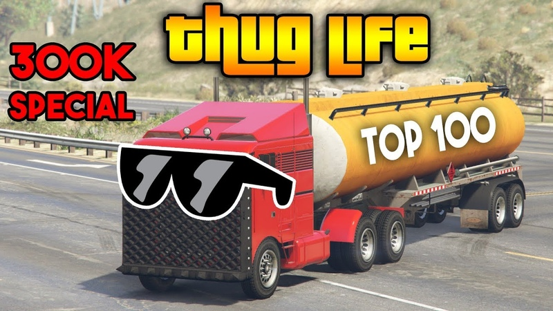 GTA 5 ONLINE TOP 100 THUG LIFE AND FUNNY MOMENTS [300K SPECIAL]