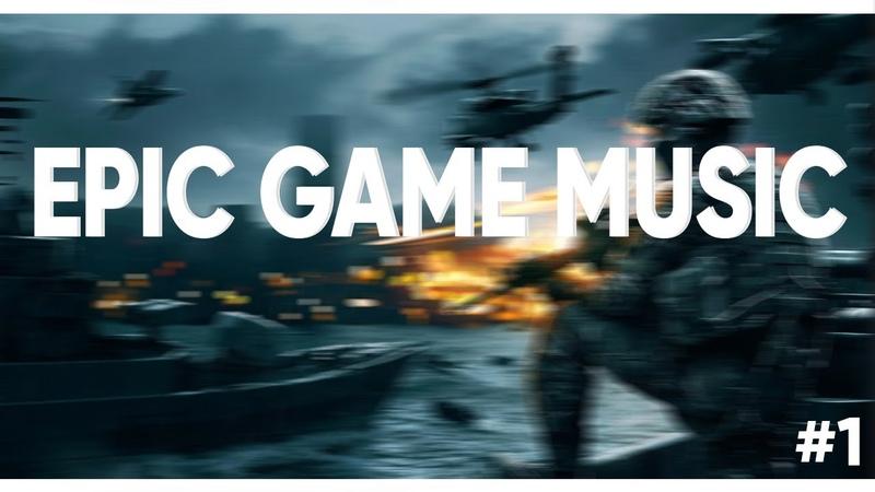 EPIC GAME MUSIC 1