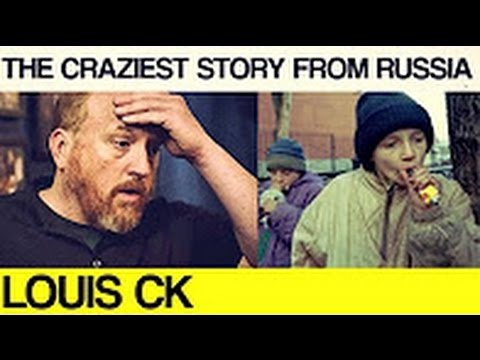 The Russian kid was sniffing glue - Louis CKYou won't regret watching this
