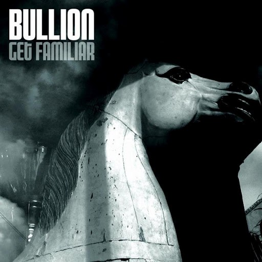 BULLION альбом Get Familiar