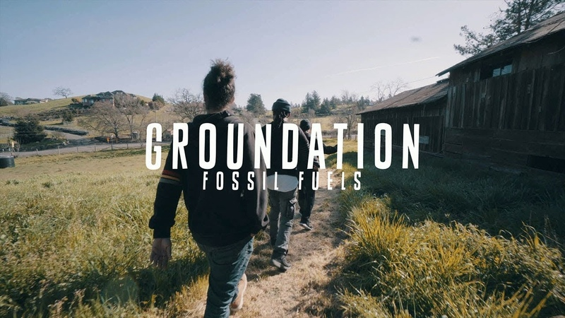 Groundation - Fossil Fuels [Official Video]