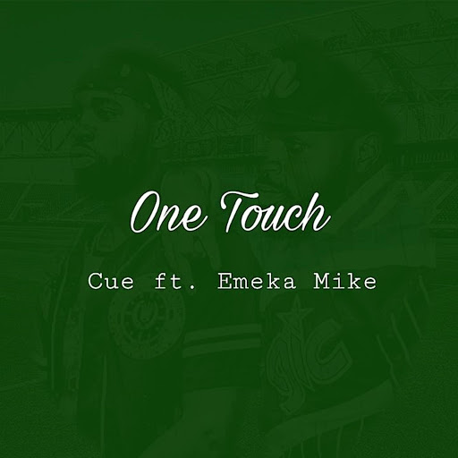 Cue альбом One Touch (feat. Emeka Mike)