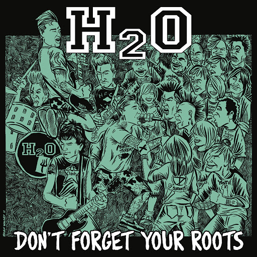 h2o альбом Don't Forget Your Roots
