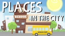 Places in a city English Educational Videos Little Smart Planet